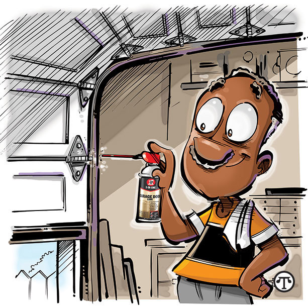 Regular lubrication will keep your garage door quiet    and functioning smoothly.